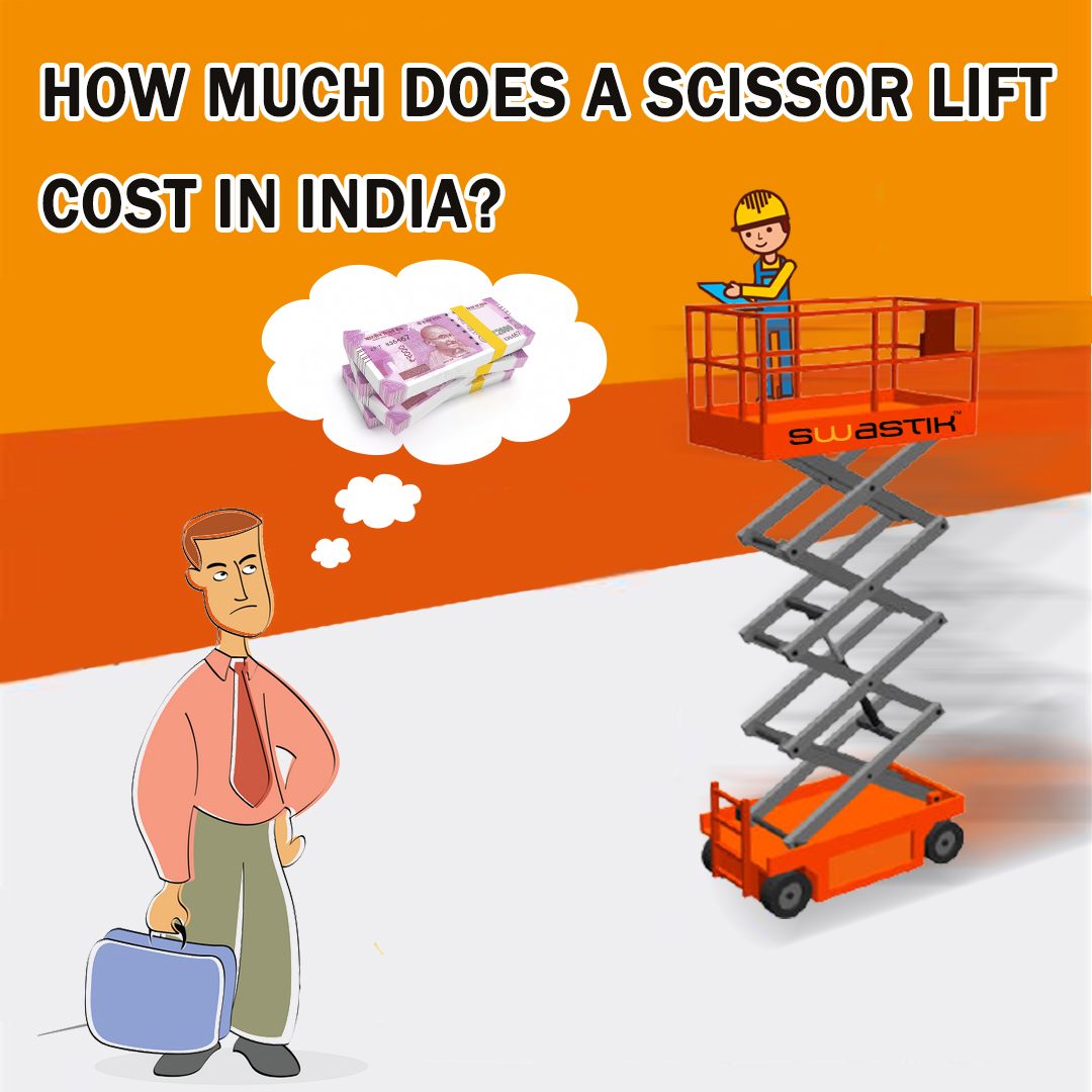 How much does a Scissor lift Cost in India?
